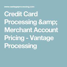 Credit Card Processing & Merchant Account Pricing - Vantage Processing