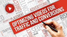 Optimizing Videos for Traffic and Conversions