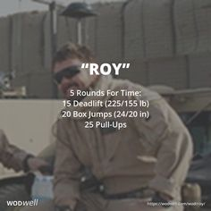 """""""Roy"""" WOD - 5 Rounds For Time: 15 Deadlift (225/155 lb); 20 Box Jumps (24/20 in); 25 Pull-Ups"""