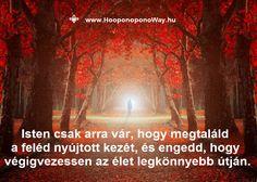 Hálát adok a mai napért. Ne vesztegesd az idődet! Olyan sok csoda, annyi szépség és annyi szeretet vár még Rád. Isten csak arra vár, hogy megtaláld a feléd nyújtott kezét, és engedd, hogy végigvezessen az élet legkönnyebb útján.  ✓ Hitelesítve ✓ Kipróbálva Így szeretlek, Élet! Köszönöm. Szeretlek ❤️ ⚜ Ho'oponoponoWay Magyarország ⚜ www.HooponoponoWay.hu