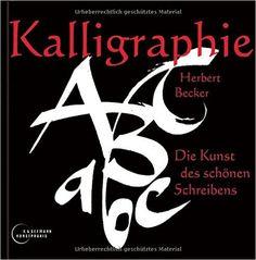 Kalligraphie: Die Kunst des schönen Schreibens: Amazon.de: Herbert Becker: Bücher 9,95 Euro