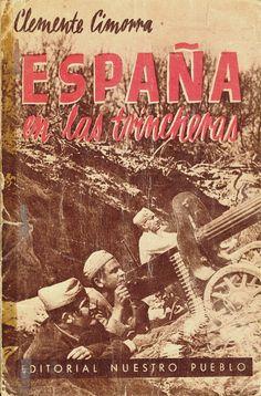 407-2013-10-08-4-Clemente Cimorra España en las trincheras.jpg 750×1.138 píxels