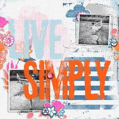 Live Simply by Rae at The Lilypad using digital scrapbooking products from Lynne-Marie and Pink Reptile Designs