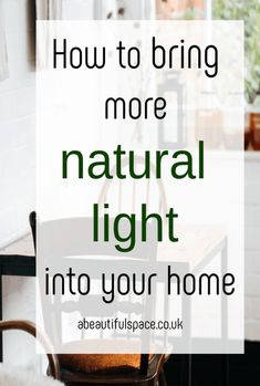 How to bring more natural light into a home, are you in need of more natural lighting in your home - look at these top tipps on how to create a lighter and more airy atmospher into your home design  #light #naturallight #lighting #homedecor