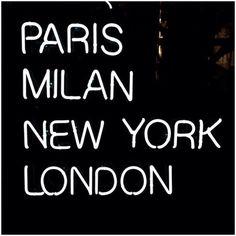 Paris, Milan, New York, London