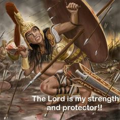 The Lord is my strength and protector!!