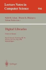 Digital Libraries - Current Issues: Digital Libraries Workshop Dl '94 Newark Nj Usa May 19- 20 1994. Selected Papers (Lect (Paper Back)