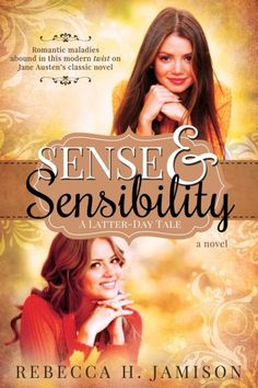 Sense and Sensibility: A Latter-day Tale by Rebecca H. Jamison - Book Review - This was such a cute book and a fun read!