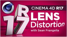 Cinema 4D R17 - Lens Distortion Tool for Tracking Wide Angle Footage - S...