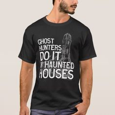Ghost Hunters Do It T-Shirt - tap, personalize, buy right now!