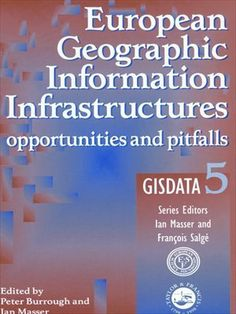 European Geographic Information Infrastructures (GISDATA) by PETER BURROUGH. $27.04. Publisher: Taylor & Francis; 1 edition (April 16, 2007). 193 pages