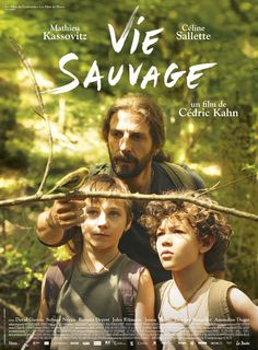 Watch Wild Life : Movie The New Film By French Director Cédric Kahn Focusses On Philippe Fournier, A Man Who Lives With His 2 Sons,. Films Cinema, Cinema Theatre, Movies To Watch, Good Movies, Celine Sallette, Film 2014, Life Poster, Life Of Crime, French Movies