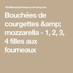 Bouchées de courgettes & mozzarella - 1, 2, 3, 4 filles aux fourneaux