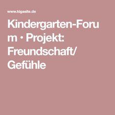 Kindergarten-Forum • Projekt: Freundschaft/ Gefühle