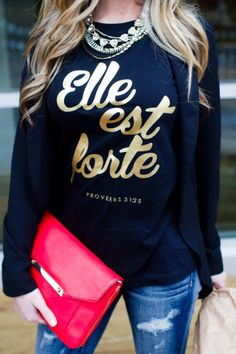 Elle est forte {She is strong} Proverbs 31 Womens Tshirt