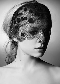 Cover the face with lace...