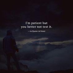 I am patient but you better not test it. via (http://ift.tt/2qOYPtk)