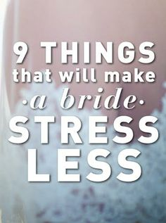 9 Things That Will Make A Bride Stress Less!