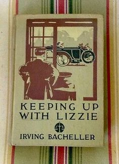 Keeping Up With Lizzie By Irving Bacheller (1st Illustrated Ed. March 1911)  | eBay