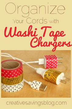 Washi Tape Chargers -- great way to keep yours separate from your roommate's.