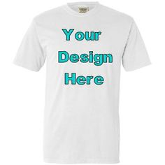 Design Your Own Comfort Color Tee