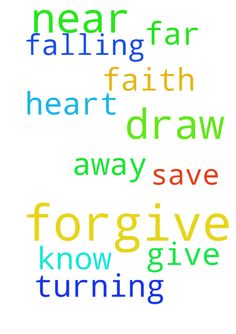 Please pray for me, Ask God to forgive and draw near - Please pray for me, Ask God to forgive and draw near to me. Lord please give me faith and save me from falling. Forgive me for turning my heart away. I dont know what to do or pray, please dont be far. In Jesus name I pray. amen Posted at: https://prayerrequest.com/t/Ln7 #pray #prayer #request #prayerrequest