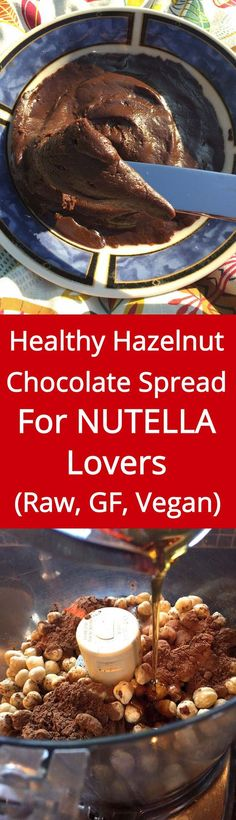 Healthy Homemade Nutella-like Recipe - AMAZING Chocolate Hazelnut Spread - raw, vegan, all-natural, with sugar-free option! If you love…