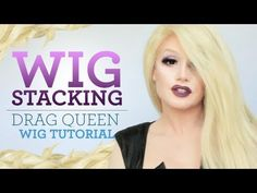 Drag Queen Tutorial - Wig Stacking - YouTube