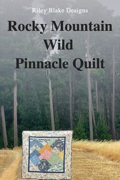 Pinnacle Quilt by Piccolo Studio | Fabric: Rocky Mountain Wild by Corinne Wells for Riley Blake Designs