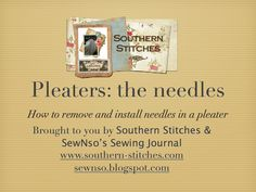 SewNso's Sewing Journal: Pleaters: the needles