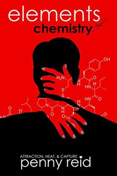 Elements of Chemistry: Parts 1-3 by Penny Reid