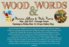 Gallery Hop at the Carnegie Center on Friday, May 15 at 5PM. The WOOD & WORDS exhibit will feature Minnie Adkins' carved illustrations for three children's books, as well as larger work representing the entire range of her long career.