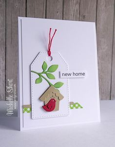 Clearly Besotted A Little Sentimental (sentiment); Some washi tape or patterned paper. New Home card. Housewarming Card, New Home Cards, Baby Shower Invitaciones, Paper Smooches, Bird Cards, Marianne Design, Card Making Inspiration, Kirigami, Card Tags