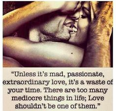 Crazy love mad passionate love