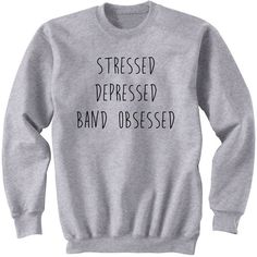 Stressed Depressed Band Obsessed Sweatshirt 5sos 5 Seconds of Summer... ($24) ❤ liked on Polyvore featuring tops, hoodies, sweatshirts, shirts, sweatshirt, sweaters, black, women's clothing, sweat shirts and black shirt