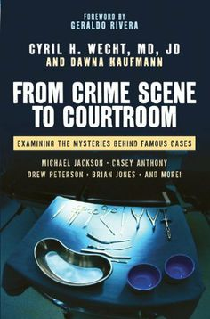 The Hardcover of the From Crime Scene to Courtroom: Examining the Mysteries Behind Famous Cases by Cyril H. Death Of Michael Jackson, Book Club Books, Books To Read, Casey Anthony, Anthony Michael, Criminology, Page Turner, True Crime, Jfk