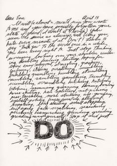 """Sol Lewitt, in a letter to Eva Hesse in which he tells her to """"Stop it and just do."""""""