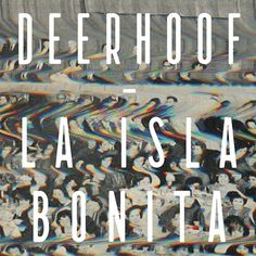 Deerhoof: La Isla Bonita   Album Reviews   Pitchfork