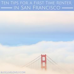 If you're a brand new, first time renter in San Francisco, check out these tips to help you acclimate to the city!