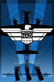 Watch Project Nazi: The Blueprints of Evil Watch Full Movies & TV Shows Online Free