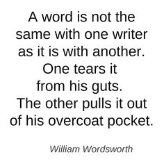 A word is not the same with one writer as it is with another... #quotes #authors #writers