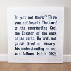 A striking canvas featuring words from Isaiah 40. This canvas is a bold statement on a wood effect background with a rustic finish.  Printed on fine canvas with 38mm gallery stretcher bars. Hand stretched and finished. Each canvas is supplied with a hanging fixing.