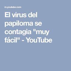 """El virus del papiloma se contagia """"muy fácil"""" - YouTube"""