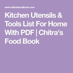 Kitchen Utensils & Tools List For Home With PDF | Chitra's Food Book