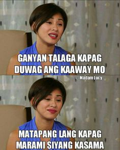 Tagalog Quotes Patama, Tagalog Quotes Hugot Funny, Pinoy Quotes, Best Motivational Quotes, Best Quotes, Jokes Quotes, Qoutes, Funny Hugot, Filipino Memes