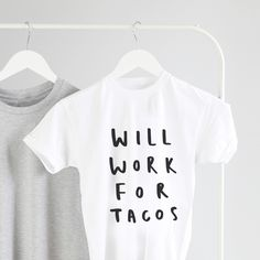 Hands up who agrees! Working for tacos would be the best...