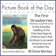 The Cherokee legend The First Strawberries is a wonderful tale to share with your children for Native American Heritage Month or any time of year! It is a beautiful lesson in the importance of kindness and learning to forgive.