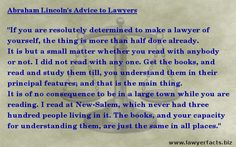 """Lincoln's Advice to Lawyers """"If you are resolutely determined to make a lawyer of yourself, the thing is more than half done already... """" #law #lawyer #lincoln"""