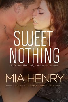 Sweet Nothing | Mia Henry | Dec 2013 | #newadult #romance