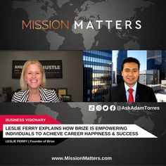 Leslie Ferry, Founder, Brize, was interviewed on the Mission Matters Business Podcast by Adam Torres. Driven by her mission to help individuals achieve their definition of career success, Leslie Ferry, Founder of Brize, explains how Brize debunks the belief that our natural intelligence and technical expertise determine career success and happiness.
